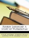 Reuben Larkmead: A Story of Worldlings