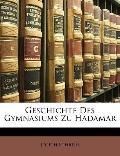 Geschichte Des Gymnasiums Zu Hadamar (German Edition)