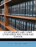 Calisthenics and Light Gymnastics for Home and School