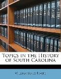 Topics in the History of South Carolin