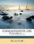 Charakteristik Des Polybius ... (German Edition)