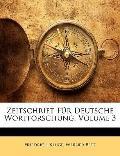 Zeitschrift Fr Deutsche Wortforschung, Volume 3 (German Edition)