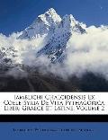 Iamblichi Chalcidensis Ex Coele-Syria De Vita Pythagorica Liber: Graece Et Latine, Volume 2 ...