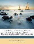 Histoire De L'exception En Droit Romain Et Dans L'ancienne Procdure Franaise (French Edition)