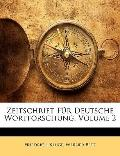 Zeitschrift Fr Deutsche Wortforschung, Volume 2 (German Edition)