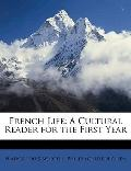 French Life : A Cultural Reader for the First Year