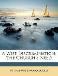 Wise Discrimination : The Church's Need