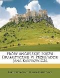 Próby Angielskiej Poezyi Dramatycznej W Przekladzie Jana Kasprowicz