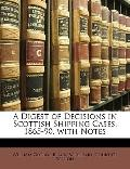 Digest of Decisions in Scottish Shipping Cases, 1865-90, with Notes