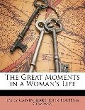 Great Moments in a Woman's Life