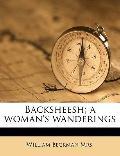 Backsheesh; a Woman's Wanderings