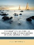 Heart of a Soldier : As revealed in the intimate letters of Genl. George E. Pickett
