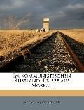 Im Kommunistischen Russland; Briefe Aus Moskau