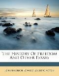 History of Freedom and Other Essays