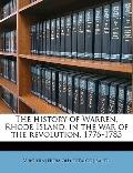 History of Warren, Rhode Island, in the War of the Revolution, 1776-1783