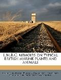 L M B C Memoirs on Typical British Marine Plants and Animals