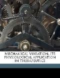 Mechanical Vibration, Its Physiological Application in Therapeutics