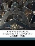 New and Popular Pictorial History of the United States