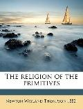 Religion of the Primitives