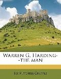 Warren G Harding--the Man