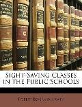 Sight-Saving Classes in the Public Schools