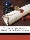 Specimen Inqugurale Medicum de Ipecacuanh