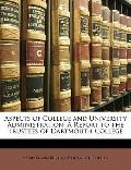 Aspects of College and University Administration : A Report to the Trustees of Dartmouth Col...