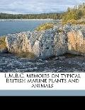 L M B C Memoirs on Typical British Marine Plants and Animals