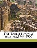 Babbitt Family History,1643-1900