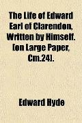 Life of Edward Earl of Clarendon, Written by Himself [on Large Paper, Cm 24]