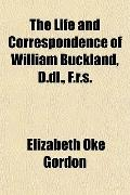 The Life and Correspondence of William Buckland, D.dl., F.r.s.