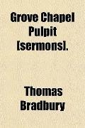 Grove Chapel Pulpit [sermons].