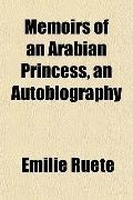 Memoirs of an Arabian Princess, an Autobiography