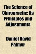 The Science of Chiropractic; Its Principles and Adjustments