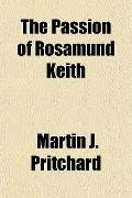 The Passion of Rosamund Keith