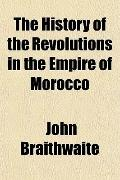The History of the Revolutions in the Empire of Morocco
