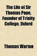 The Life of Sir Thomas Pope, Founder of Trinity College, Oxford