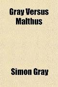 Gray Versus Malthus