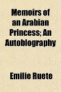 Memoirs of an Arabian Princess; An Autobiography