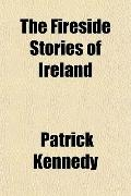 The Fireside Stories of Ireland