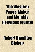 The Western Peace-Maker, and Monthly Religious Journal