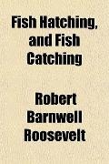 Fish Hatching, and Fish Catching