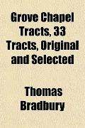 Grove Chapel Tracts, 33 Tracts, Original and Selected