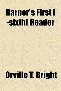 Harper's First [ -sixth] Reader