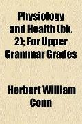 Physiology and Health (bk. 2); For Upper Grammar Grades