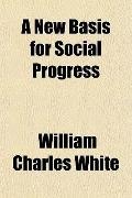 A New Basis for Social Progress