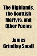 The Highlands, the Scottish Martyrs, and Other Poems