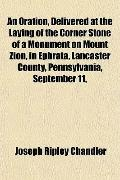 An Oration, Delivered at the Laying of the Corner Stone of a Monument on Mount Zion, in Ephr...