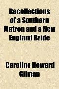 Recollections of a Southern Matron and a New England Bride