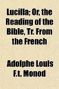 Lucilla; Or, the Reading of the Bible, Tr. From the French